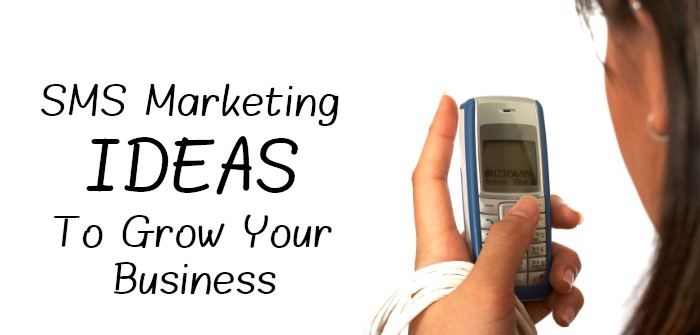 SMS Marketing Ideas To Get More Customers and Grow Your Business